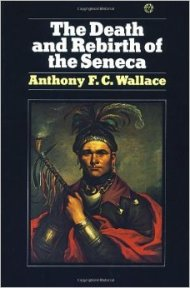 Cover to Anthony F.C. Wallace's Death and Rebirth of the Seneca. Source: http://bit.ly/1IJeVXH.