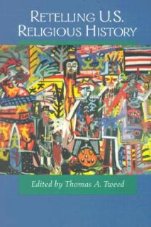 Cover to Thomas Tweed's Retelling U.S. Religious History. Source: http://bit.ly/1HpTZ4A.